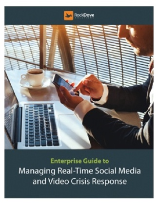 The Enterprise Guide to Managing Real-Time Social Media and Video Crisis Response